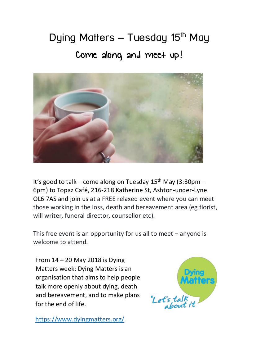 Dying Matters - Tuesday 15th May. Come along and meet up! - Poster
