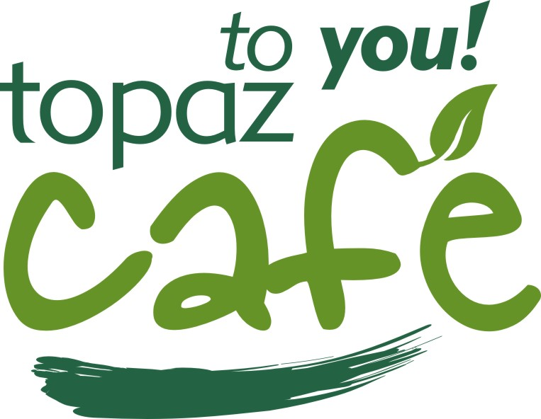 Topaz Cafe to you