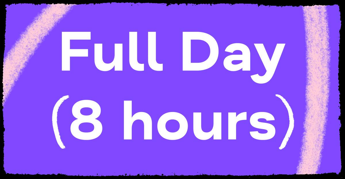 Full Day (8 hours)