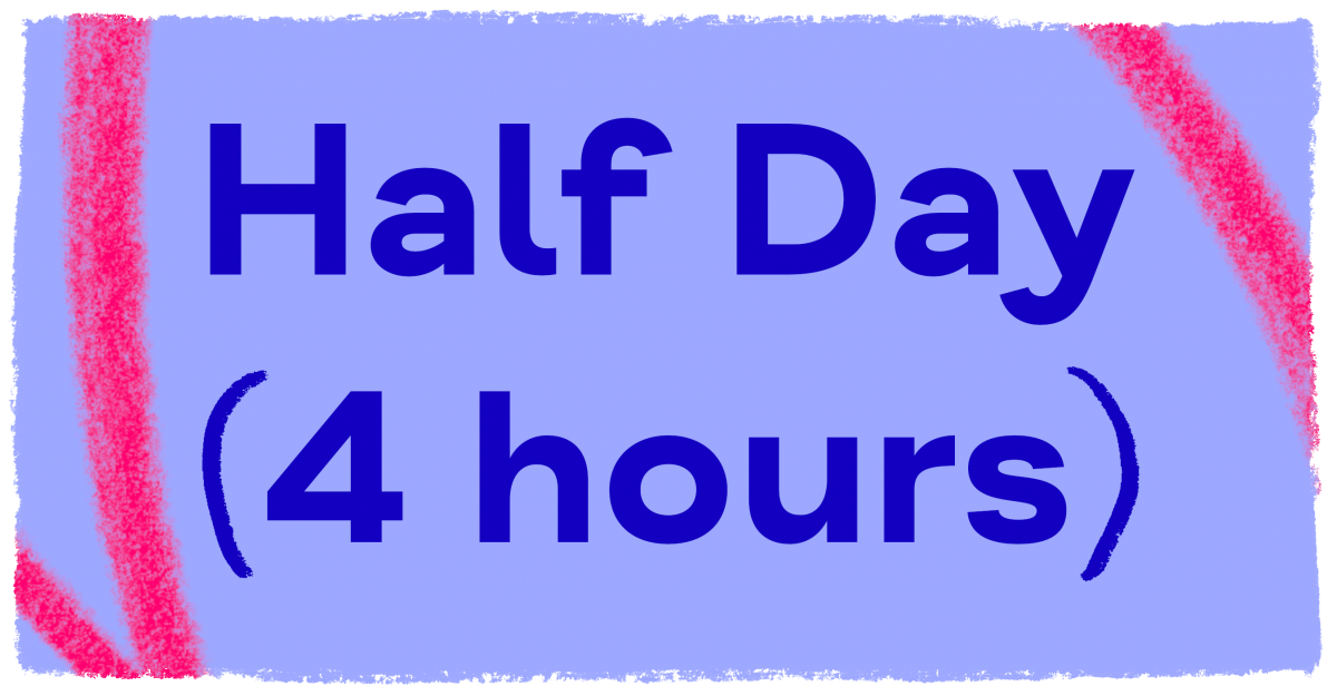 Half Day (4 hours)