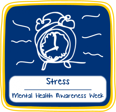Mental Health Awareness Week - Stress